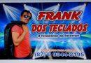 Frank dos Teclados torna-se o fenômeno da internet e faz mais de 20 shows mensal